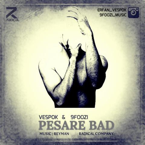 دانلود آهنگ Vespok به همراهی 9Foozi به نام پسر بد