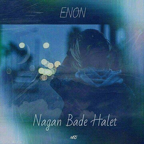 دانلود آهنگ جدید Enon به نام نگن بده حالت