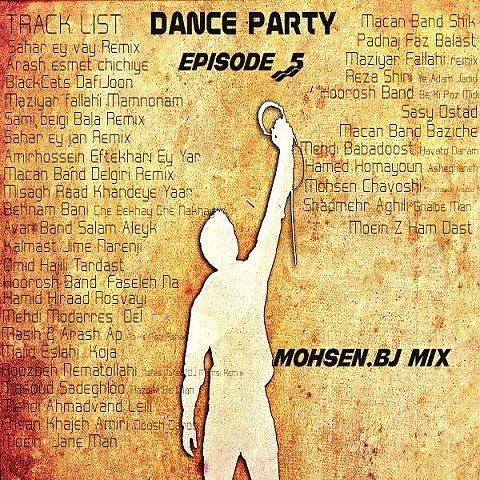 دانلود ریمیکس جدید محسن BJ به نام Dance Party (Episode 5)