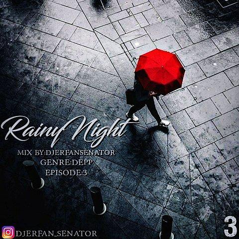 دانلود ریمیکس جدید دیجی عرفان سناتور به نام سری سوم Rainy Night