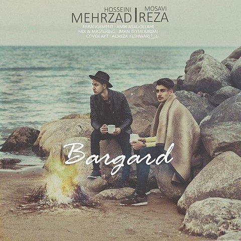 دانلود آهنگ جدید مهرزاد حسینی و رضا موسوی به نام برگرد