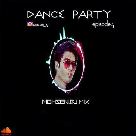 دانلود ریمیکس جدید محسن BJ به نام Dance Party (Episode 4)