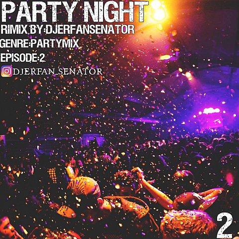 دانلود ریمیکس دیجی عرفان سناتور به نام سری دوم Party Night