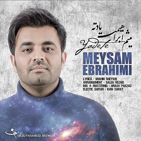 دانلود موزیک ویدیو جدید میثم ابراهیمی به نام یادته