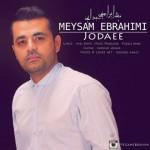 دانلود آهنگ جديد میثم ابراهیمی به نام جدایی