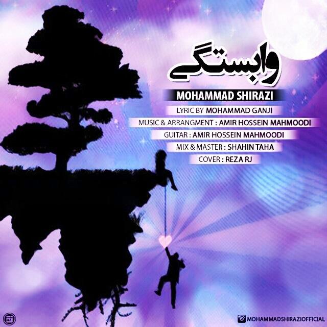 دانلود آهنگ محمد شیرازی به نام وابستگی