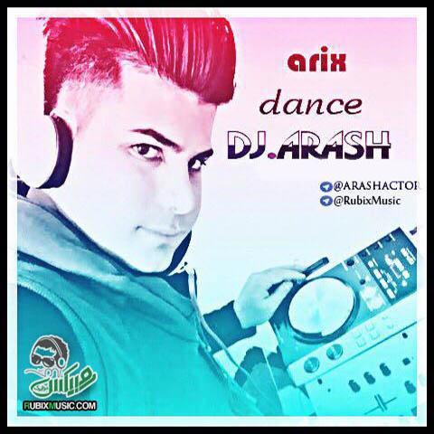 دانلود ریمیکس DJ Arash به نام Arix Dance