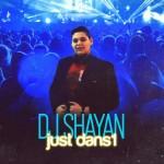 دانلود ریمیکس دی جی شایان به نام Just Dans1