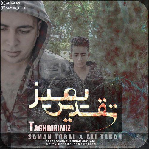دانلود آهنگ علی یاکان و سامان تورال به نام تقدیریمیز