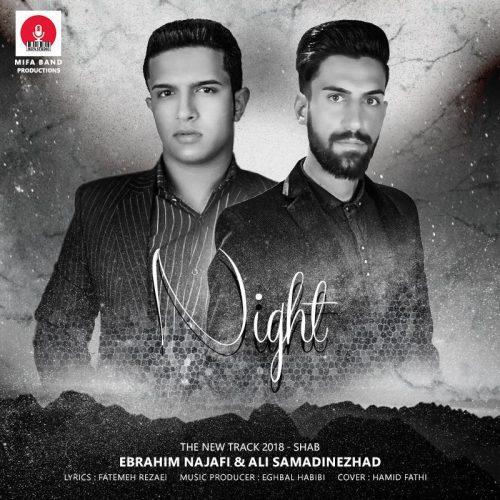 دانلود آهنگ جدید ابراهیم نجفی و علی صمدی نژاد شب