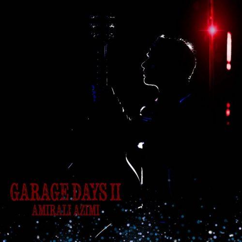 دانلود آهنگ جدید امیرعلی عظیمی Garage Days ll