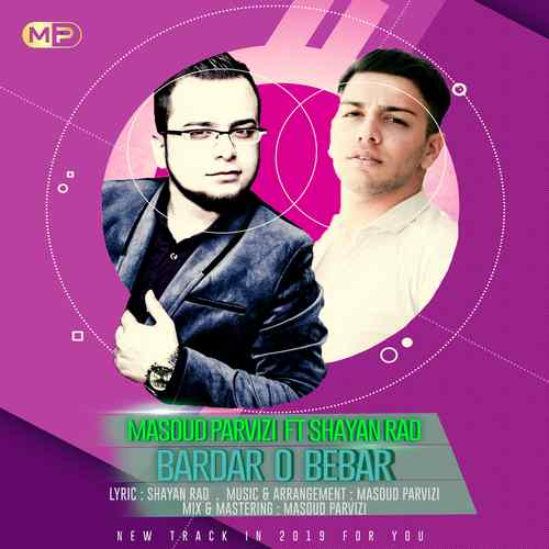 دانلود آهنگ جدید مسعود پرویزی و شایان راد بردارو ببر