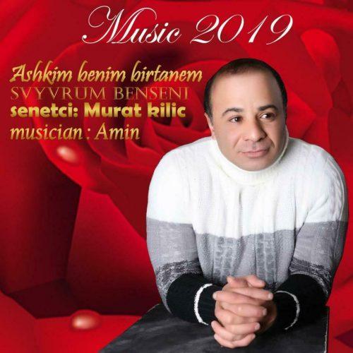 دانلود آهنگ جدید Murat Kilic Ashkim Benim Birtanem