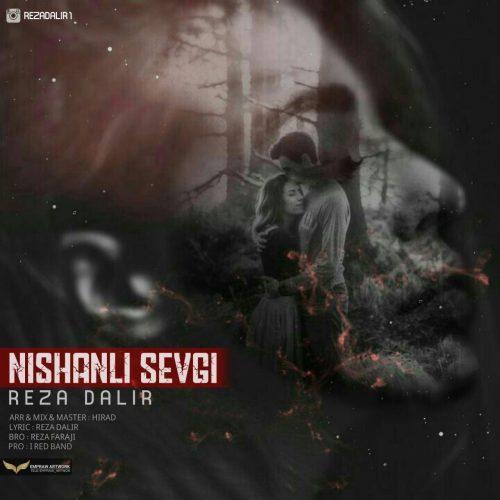 دانلود آهنگ جدید رضا دلیر Nishanli Sevgi