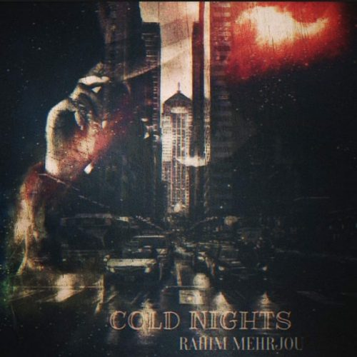 دانلود آهنگ رحیم مهرجو به نام شبهای سرد