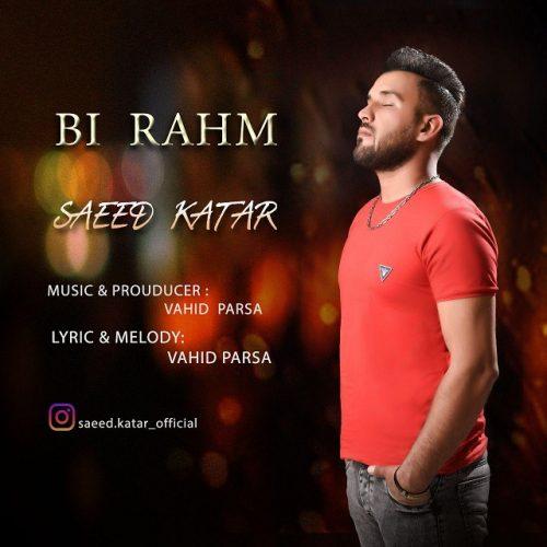 دانلود آهنگ جدید سعید کاتار بی رحم