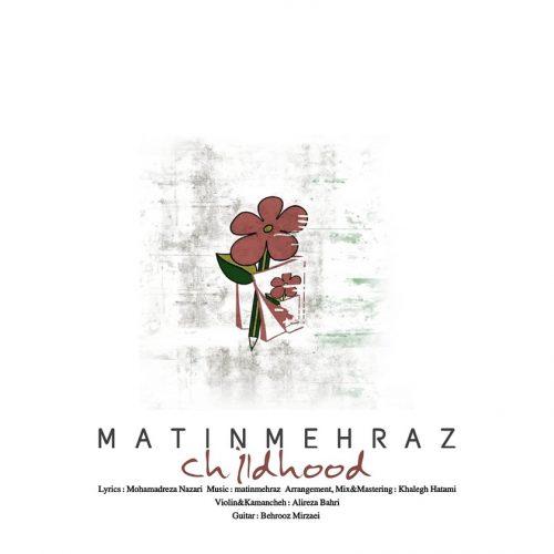 دانلود آهنگ جدید متین مهراز کودکی