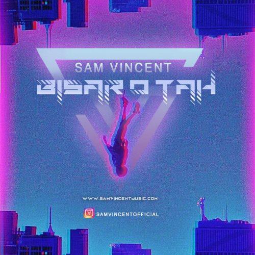 دانلود آهنگ جدید سم وینسنت بی سر و ته
